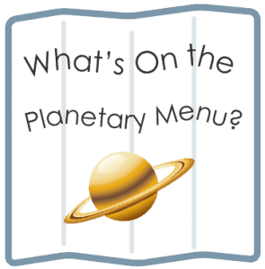 What's on the planetary menu