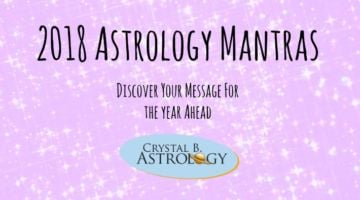 2018 Astrology Mantras For All Signs by Crystal B.