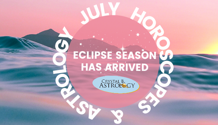 July 2018 Horoscopes and Astrology: Eclipse Season Has Arrived
