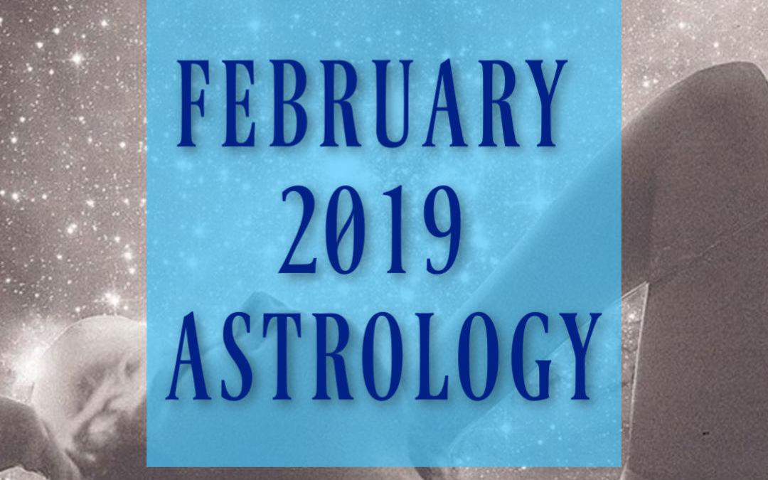 February 2019 Horoscopes and Astrology