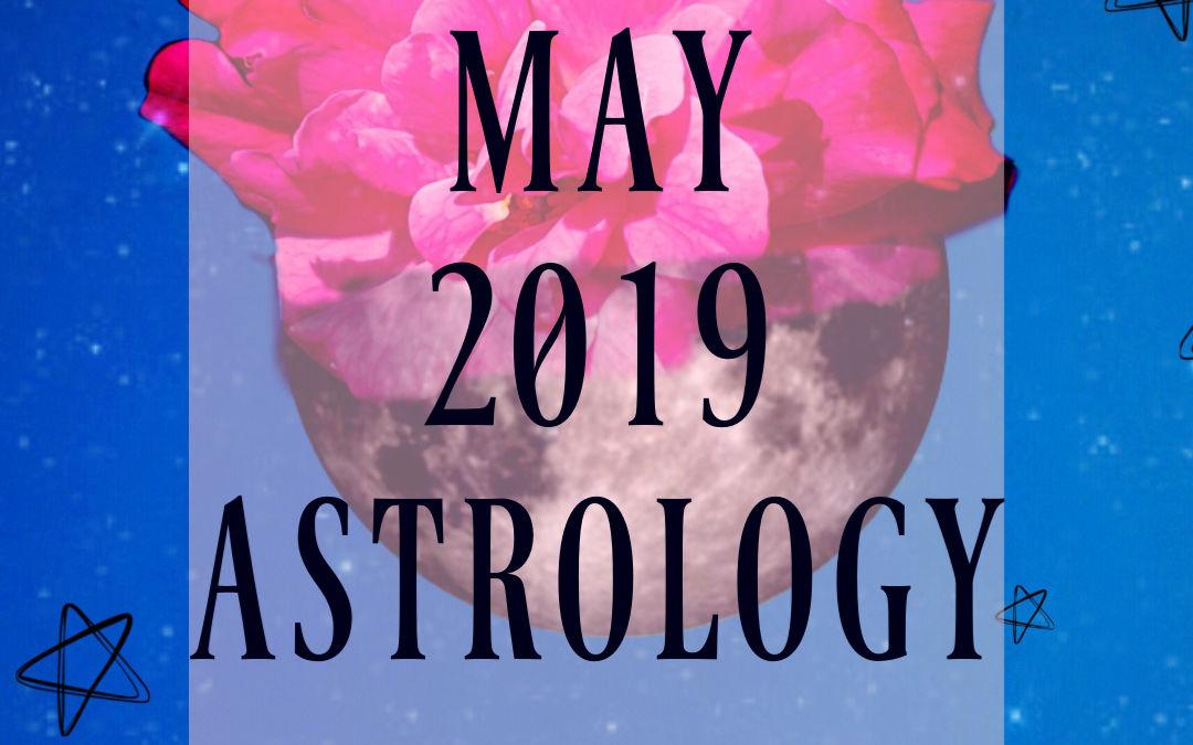 May 2019 Horoscopes and Astrology