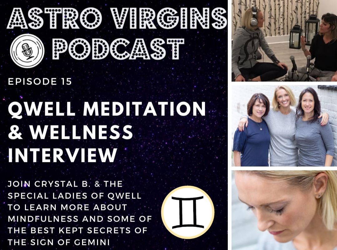 Astro Virgins Podcast Episode 15: Mindfulness, Meditation and Gemini Secrets with Qwell Meditation