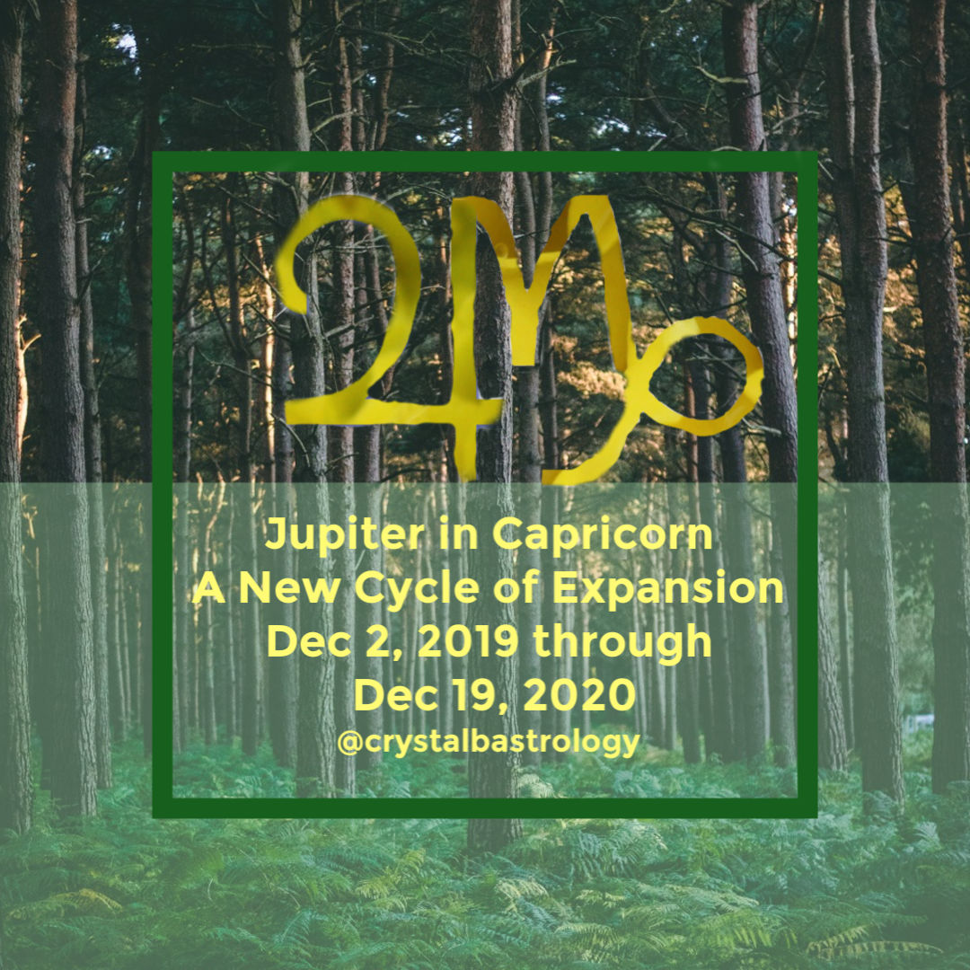 Jupiter In Capricorn: A New Cycle of Expansion and Manifestation Dec 2 2019 through Dec 19 2020