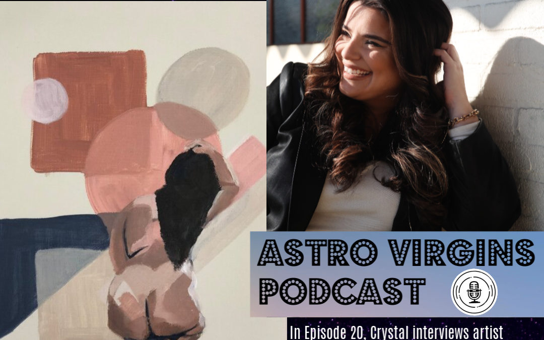 Astro Virgins Podcast Episode 20: Meet Figurative Artist Elisa Valenti and her Astrology