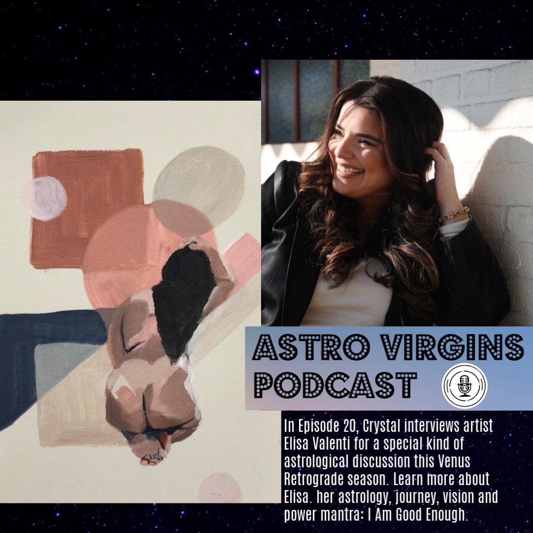 Astro Virgins Podcast Episode 20: Meet Figurative Artist Elisa Valenti and her Astrology