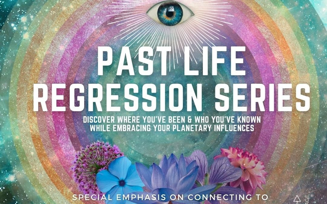 Past Life Regression Class Series – March 2021